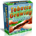 Tobacco Growing Made Easy - Brand New Product In Hot Niche: Tobacco!